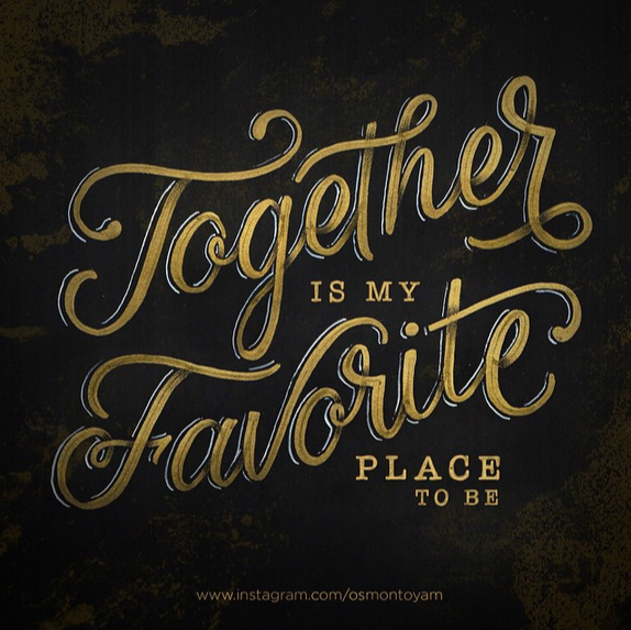 // Together is My Favorite Place To Be
