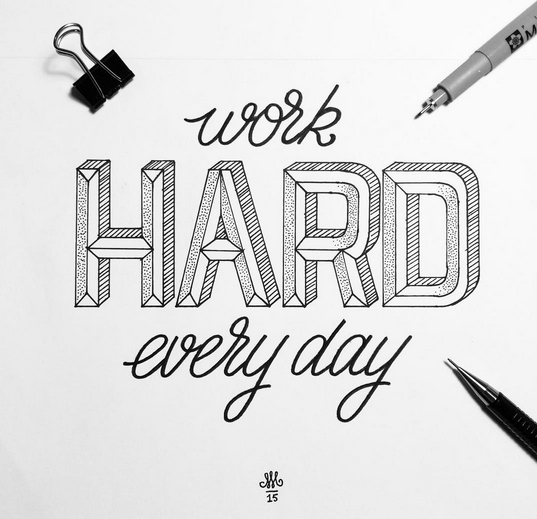 // Work Hard Every Day