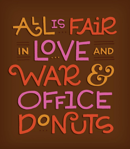 // All Is Fair In Love and War & Office Donuts