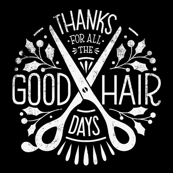 // Thanks for all the Good Hair Days