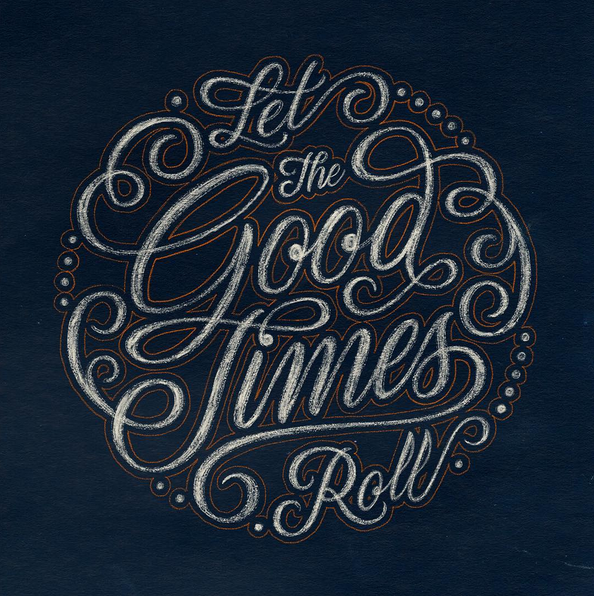 // Let the Good Times Roll
